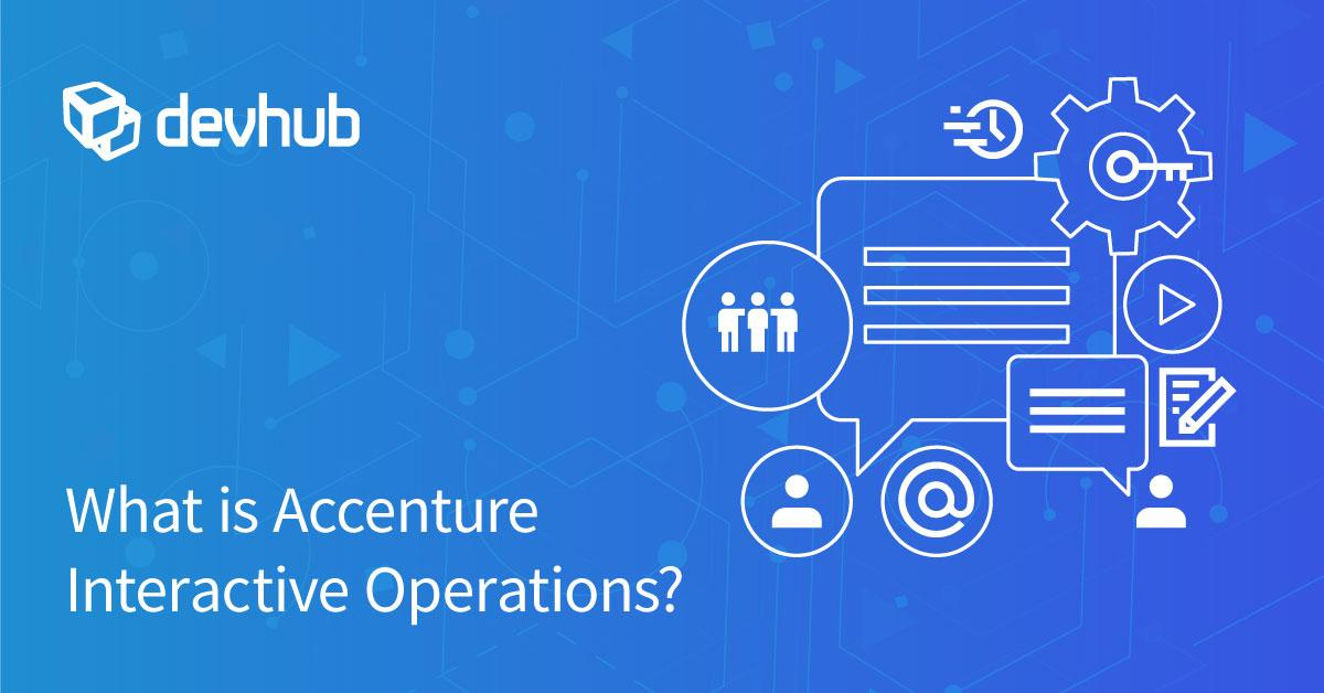 What is Accenture Interactive Operations?