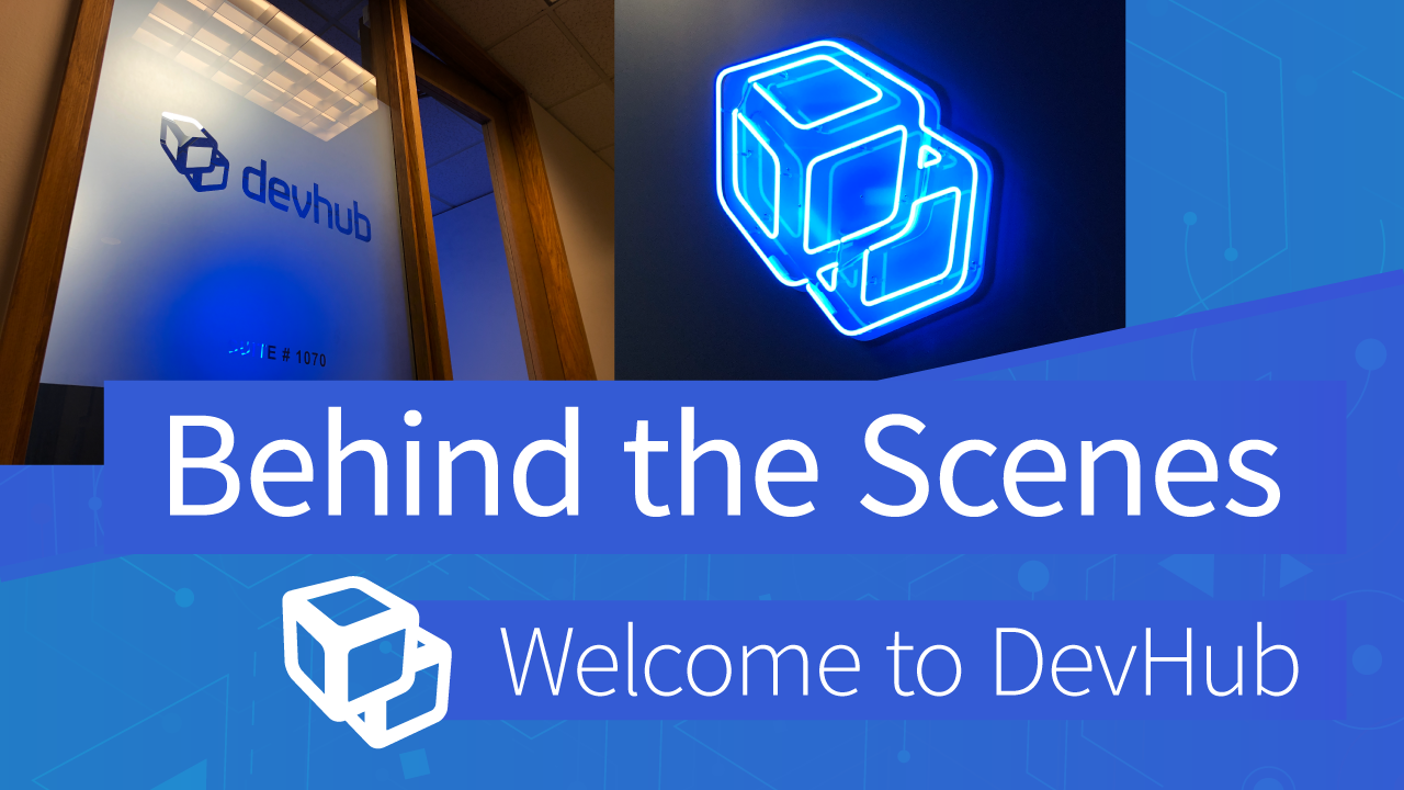 Welcome to DevHub | Behind The Scenes | DEVHUB (transcribed)