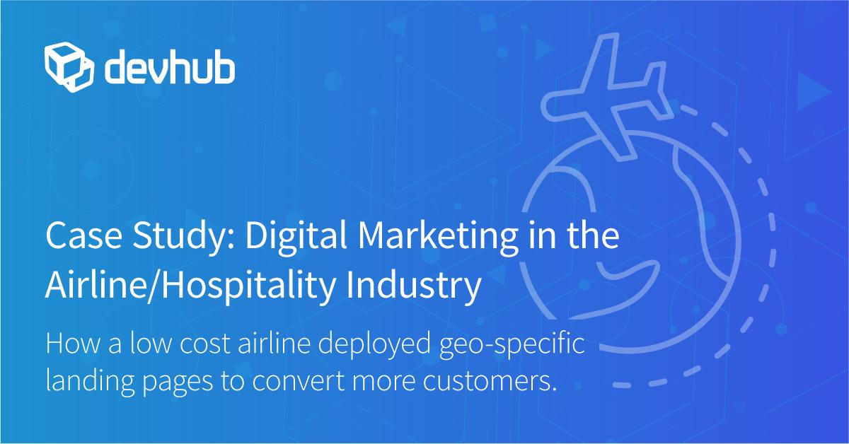 Case Study: Digital Marketing in the Airline/ Hospitality Industry