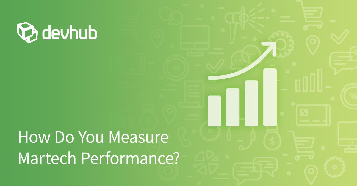 How Do You Measure Martech Performance?
