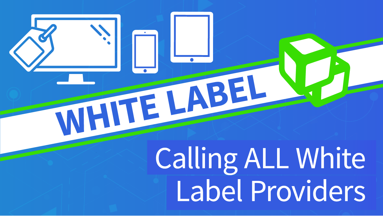 White Label Technology | Calling All White Label Providers | DEVHUB (transribed)