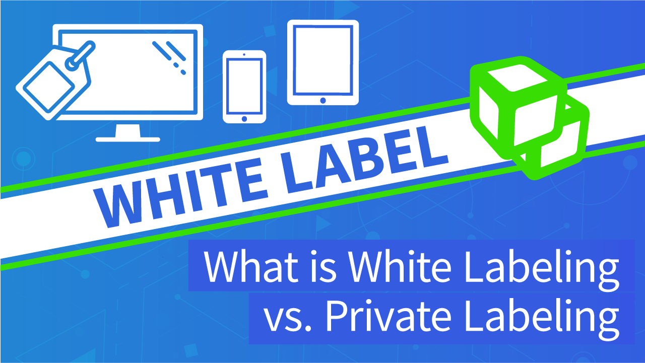 White Label Technology | What is White Label v. Private Label | DEVHUB (transcribed)